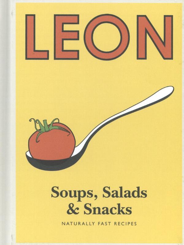 Leon: Soups, Salads & Snacks