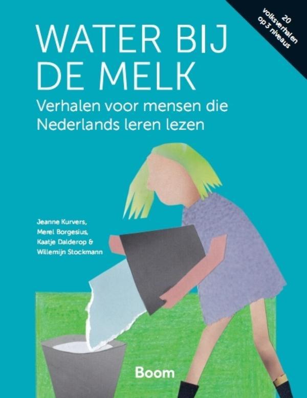 Water bij de melk - Verhalen voor mensen die Nederlands leren lezen