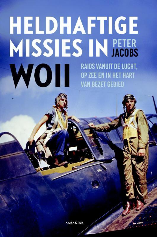 Heldhaftige Missies in WO II