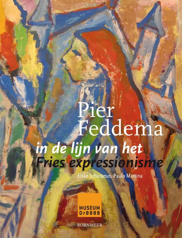 Pier Feddema in de lijn van het Fries expressionisme