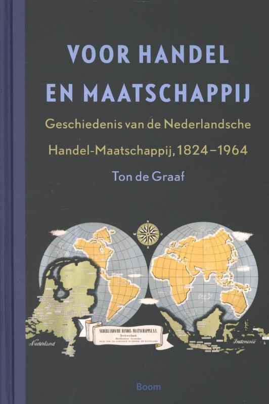 Voor Handel en Maatschappij - Geschiedenis van de Nederlandsche Handel-Maatschappij, 1824-1964
