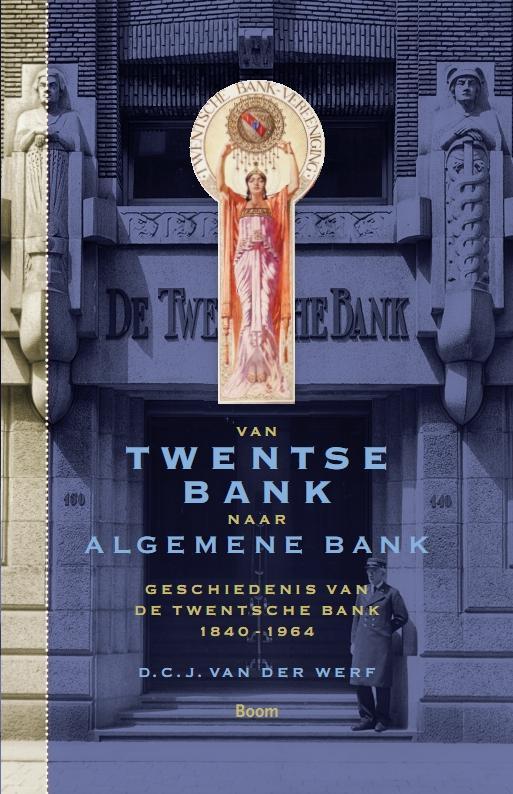 Van Twentse bank naar algemene bank - Geschiedenis van de Twentsche bank 1840-1964
