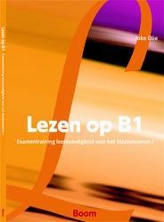 Lezen op B1 - Examentraining leesvaardigheid Staatsexamen NT2 I