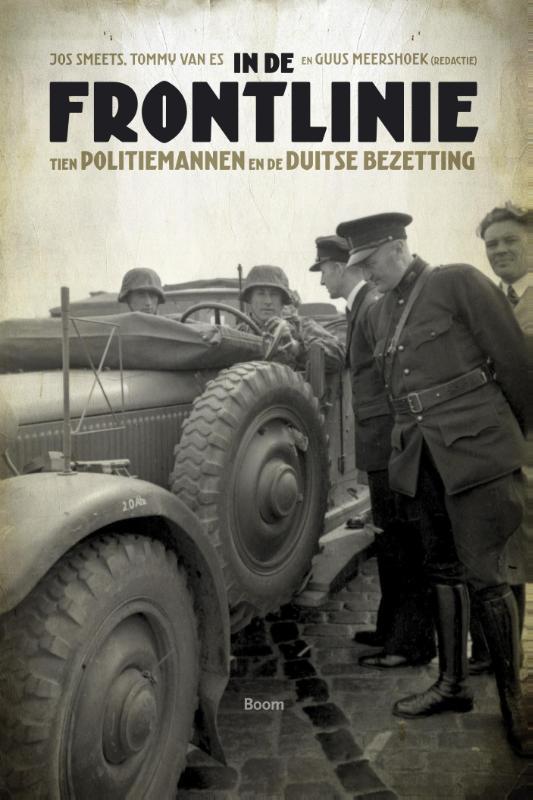 In de frontlinie - Tien politiemannen en de Duitse bezetting