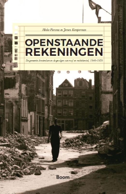 Openstaande rekeningen - De gemeente Amsterdam en de gevolgen van roof en rechtsherstel 1940-1950