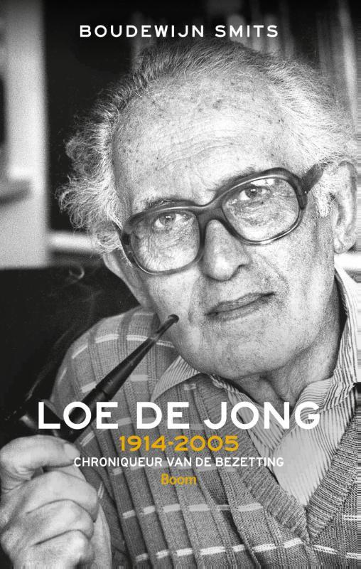 Loe de Jong 1914-2005 - Historicus met een missie
