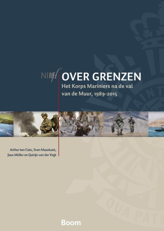 Over grenzen - Het Korps Mariniers na de val van de Muur, 1989-2015